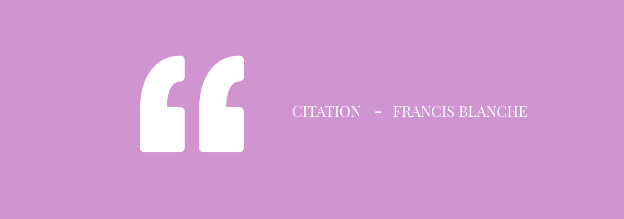 Citation Francis Blanche