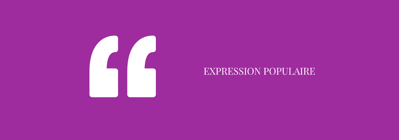 Expression Populaire
